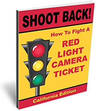 SHOOT BACK! How To Fight A Red Light Camera Ticket ...