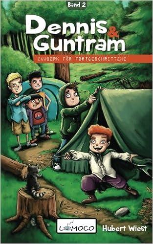 Dennis und Guntram - Zaubern für Fortgeschrittene: Band 2: Volume 2