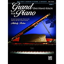Grand One-Hand Solos for Piano, Book 3: 8 Late Elementary Pieces for Right or Left Hand Alone (Piano)