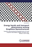 Energy Bands and Transport Phenomena among Graphene Nanostructures, Mazher Javed, 3659289574
