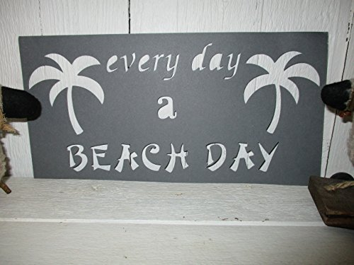 EVERY DAY A BEACH DAY PALM TREES cardstock STENCIL old timey farmhouse primitive for painting on paper, wood.YOU WILL RECEIVE OF THIS ITEM
