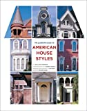 The Abrams Guide to American House Styles, William Morgan, 0810972301