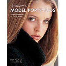 Professional Model Portfolios: A Step-By-Step Guide for Photographers
