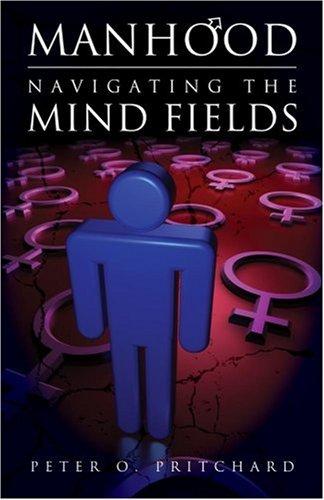 Download Manhood: Navigating The Mind Fields pdf