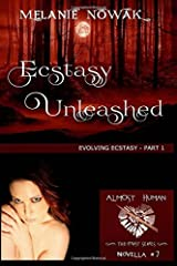 Ecstasy Unleashed: (Evolving Ecstasy - Part 1) (ALMOST HUMAN - The First Series) (Volume 7)