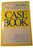 img - for Case Book: DSM-III-R Diagnostic and Statistical Manual of Mental Disorders, Revised Edition book / textbook / text book