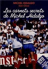 Les carnets secrets de Michel Hidalgo (1DVD) par Karl Olive
