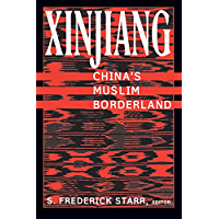 Xinjiang: China's Muslim Borderland (Studies of Central Asia and the Caucasus) (English Edition)