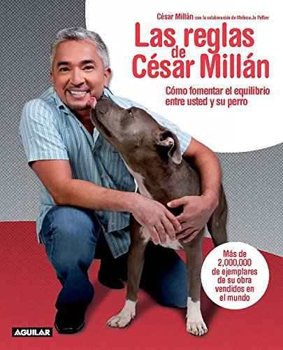 Millan / Cesar's Rules: Your Way to Train a Well-Behaved Dog (Spanish Edition) ()