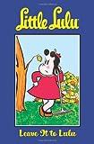 Little Lulu Volume 12: Leave It To Lulu