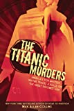 Front cover for the book The Titanic Murders by Max Allan Collins