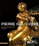img - for PIERRE GOUTHI RE CISELEUR-DOREUR DU ROI book / textbook / text book