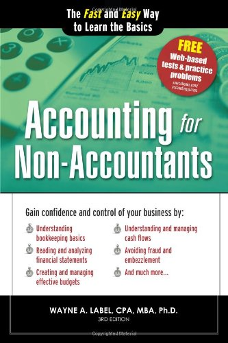 Accounting for Non-Accountants, 3E: The Fast and Easy Way to Learn the Basics (Quick Start Your Business) [Wayne Label] (Tapa Blanda)