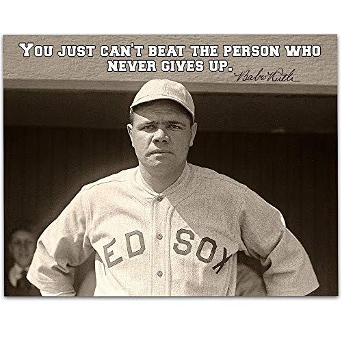 Babe Ruth - You Just Cant Beat the Person Who Never Gives Up - 11x14 Unframed Art Print - Great Boys/Girls Room Decor and Gift Under $15 for Baseball Fans