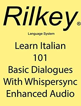 Learn Italian 101 Basic Dialogues With Whispersync Enhanced Audio (Learn Italian Whispersync) by [Beck, Paul]