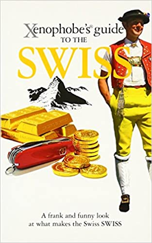 Book The Xenophobe's Guide to the Swiss (Xenophobe's Guides)