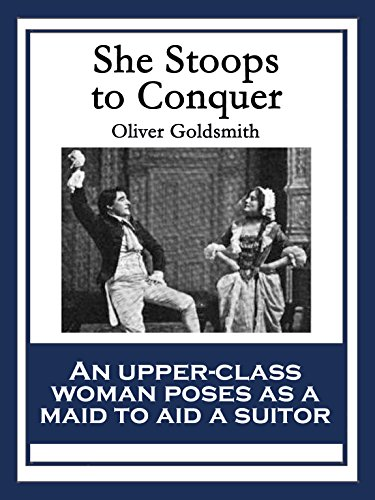 She Stoops To Conquer Kindle Edition By Oliver Goldsmith