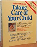 Taking Care of Your Child, Robert H. Pantell and James F. Fries, 0201082780