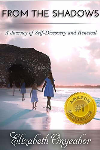 From The Shadows: A Journey of Self-Discovery and Renewal by [Onyeabor, Elizabeth]