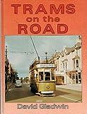 Trams on the Road, David Gladwin, 071346125X