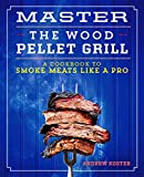 Master the Wood Pellet Grill: A Cookbook to Smoke