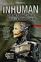 Inhuman: The Next and Final Phase of Man is Here  Directed by Horn, Thomas R