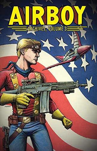 Airboy Archives Volume 3 by IDW Publishing