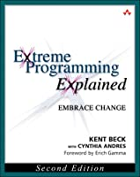 Extreme Programming Explained: Embrace Change, 2nd Edition Front Cover