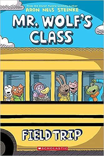 Field Trip (Mr. Wolf's Class #4), Volume 4: Amazon.co.uk: Steinke, Aron  Nels: Books