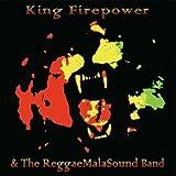King Firepower & The Reggaemalasound Band by King Firepower