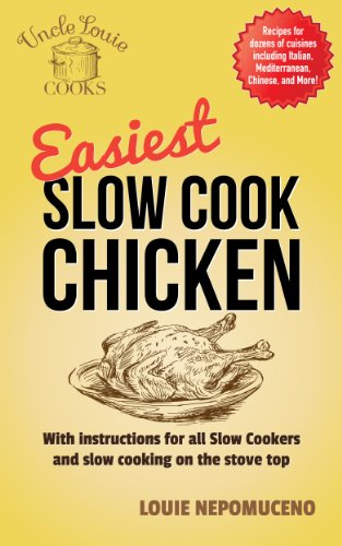 Easiest Slow Cook Chicken: With instructions for all slow cookers, crock pots, and slow cooking on the stove top (Cat Crock Pot compare prices)