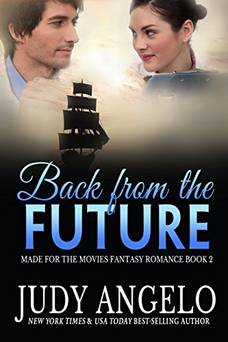 Back from the Future: Time Travel Romance (MADE FOR THE MOVIES