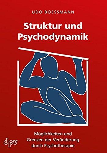 Struktur und Psychodynamik: Möglichkeiten und Grenzen der Veränderung durch Psychotherapie