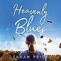 Heavenly Blues Audiobook by Sarah Price Narrated by Karen Peakes