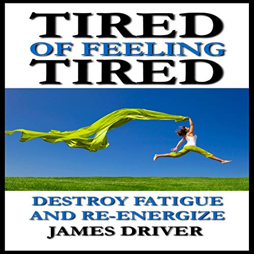 Pdf Fitness Tired of Feeling Tired: Destroy Fatigue and Re-Energize