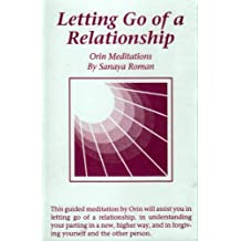 Letting Go of a Relationship: Orin Meditation (RE004)