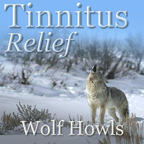 Tinnitus Relief: Wolf Howls CD: Tinnitus Treatment Masking Sounds