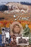 img - for A Reference in Time: Alaska Native History Day by Day book / textbook / text book