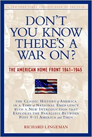 Don't You Know There's a War On?: The American Home Front 1941-1945 Nation Books