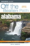 Off the Beaten Path Alabama, Gay N. Martin, 0762741945