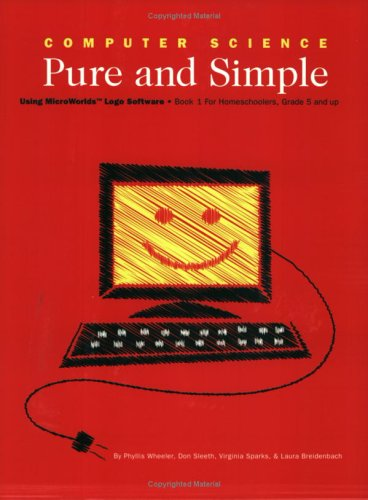Computer Science Pure and Simple Book 1