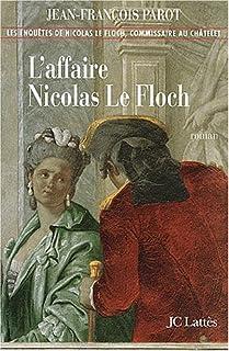 Les enquêtes de Nicolas Le Floch 04 : L'affaire Nicolas Le Floch, Parot, Jean-François