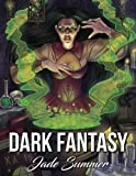 Dark Fantasy: An Adult Coloring Book with Mysterious Women, Mythical Creatures, Demonic Monsters, and Gothic Scenes Fantasy Gifts for Relaxation