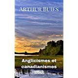 Anglicismes et canadianismes (French Edition)