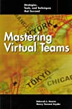 Mastering Virtual Teams: Strategies, Tools, and Techniques that Succeed