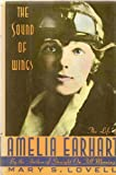 img - for The Sound of Wings: The Life of Amelia Earhart book / textbook / text book