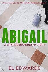 Abigail: Charlie Diamond Mystery 1 (Charlie Diamond Mysteries)