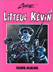 Litteul Kévin, tome 3 par Coyote