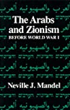 The Arabs and Zionism Before World War One, Mandel, Neville, 0520039408