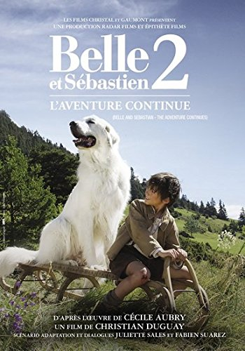 Belle and Sebastian: The Adventure Continues Félix Bossuet Tchéky Karyo Thierry Neuvic Christian Duguay